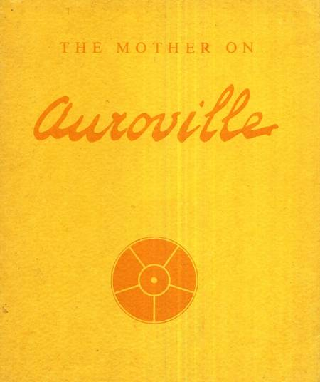 The Mother - On Auroville