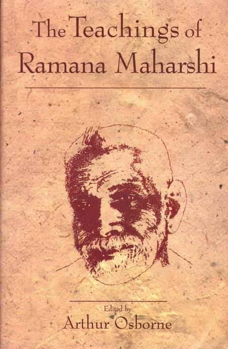 Arthur Osborne - The Teachings of Ramana Maharshi