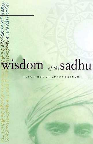 Sundar Singh - Wisdom of the Sadhu