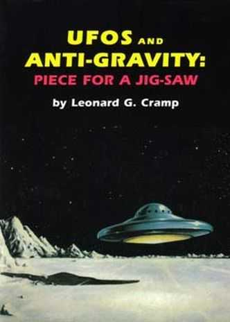 Leonard J. Cramp - UFO's and Anti-Gravity - Piece for a Jigsaw