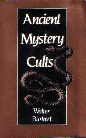 Walter Burkert - Ancient Mystery Cults