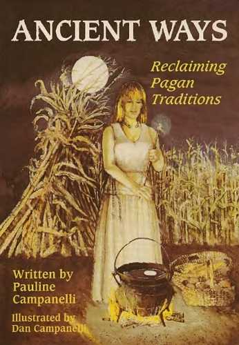 Pauline Campanelli - Ancient Ways - Reclaiming Pagan Traditions