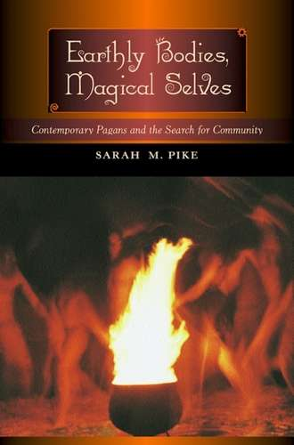 Sarah Pike - Earthly Bodies, Magical Selves
