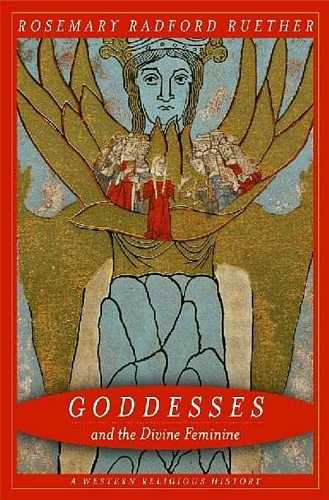 Rosemary Radford Ruether - Goddesses and the Divine Feminine