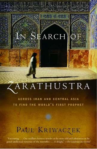 Paul Kriwaczek - In Search of Zarathustra