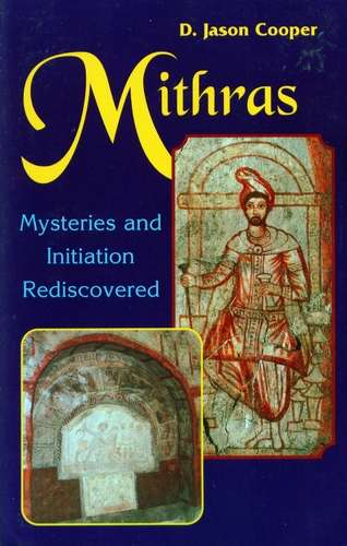 Jason Cooper - Mithras - Mysteries and Initiation Rediscovered