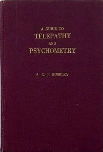 S. Oujeley - A Guide to Telepathy and Psychometry