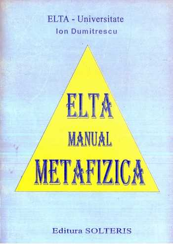 ELTA Universitate - Ion Dumitrescu - Manual metafizică