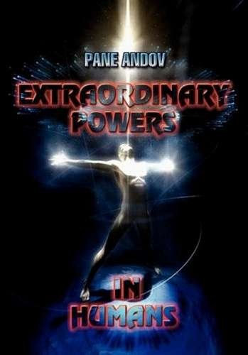 Pane Andov - Extraordinary Powers in Humans