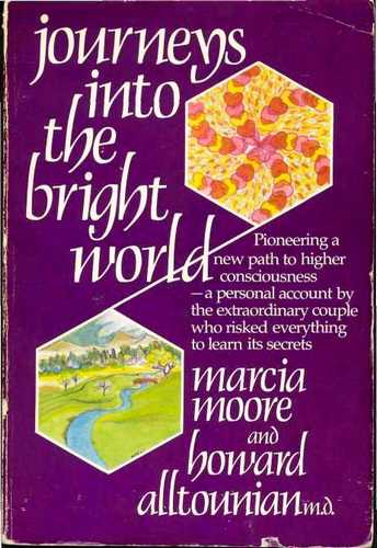 Marcia Moore - Journeys into the Bright World