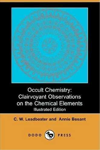 C.W. Leadbeater, Annie Besant - Occult Chemistry