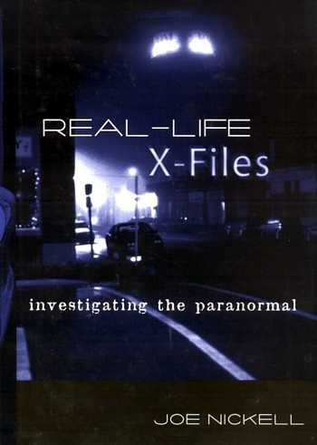 Joe Nickell - Real Life X-Files - Investigating the Paranormal