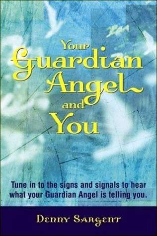 Denny Sargent - Your Guardian Angel and You