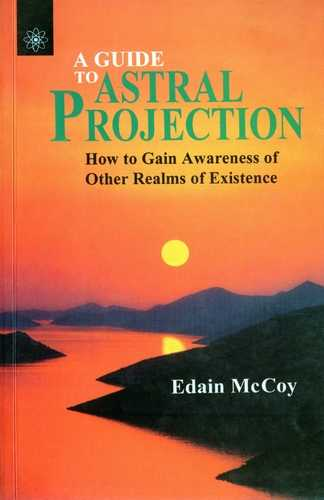 Edain McCoy - A Guide to Astral Projection