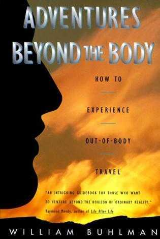 William Buhlman - Adventures Beyond the Body