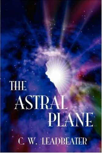 C.W. Leadbeater - The Astral Plane