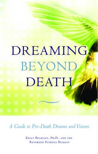 Kelly Bulkeley - Dreaming Beyond Death