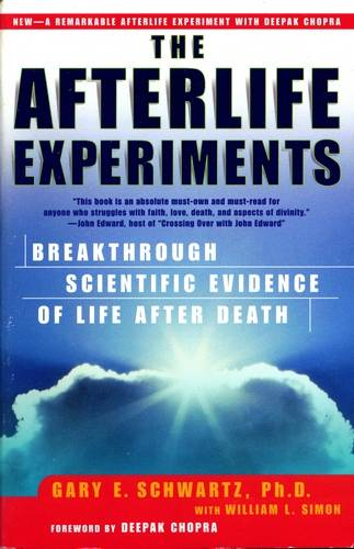 Gary E. Schwartz - The Afterlife Experiments