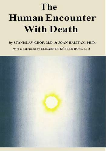 Stanislav Grof - The Human Encounter with Death