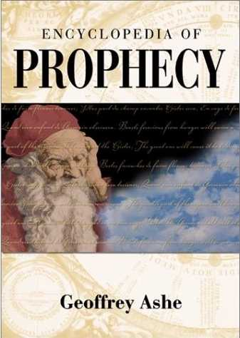 Geoffrey Ashe - Encyclopedia of Prophecy