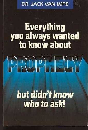 J. Impe - Everything You always Wanted to Know about Prophecy