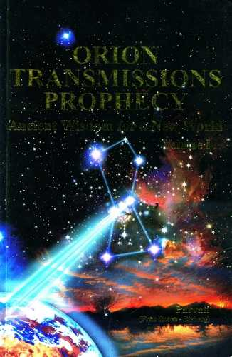 *** Orion Transmission Prophecy