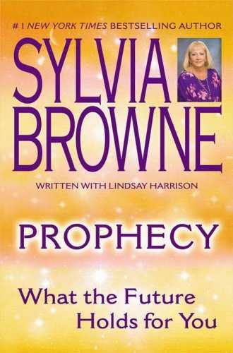 Sylvia Browne - Prophecy - What the Future Holds for You