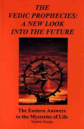 Stephen Knapp - The Vedic Prophecies