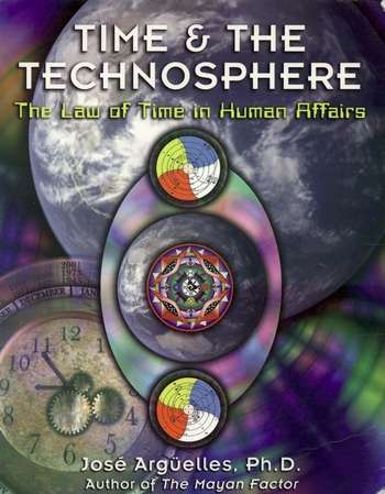 Jose Arguelles - Time & The Technosphere