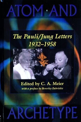 Atom and Archetype - The Pauli / Jung Letters, 1932-1958
