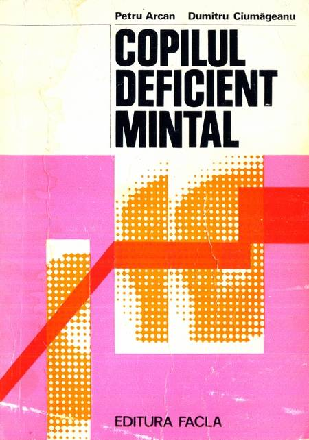 Petru Arcan, D. Ciumăgeanu - Copilul deficient mintal