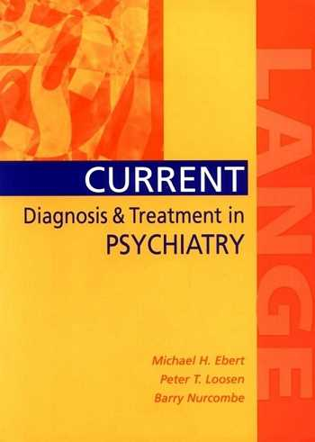 Michael H. Ebert - Current Diagnosis & Treatment in Psychiatry