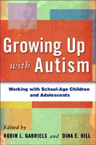 Robin L. Gabriels - Growing Up with Autism