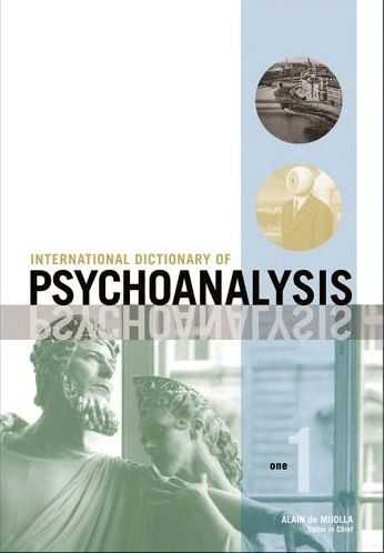 International Dictionary of Psychoanalysis