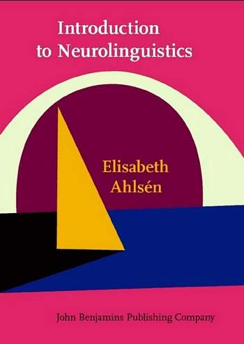 Elisabeth Ahlsen - Introduction to Neurolinguistics