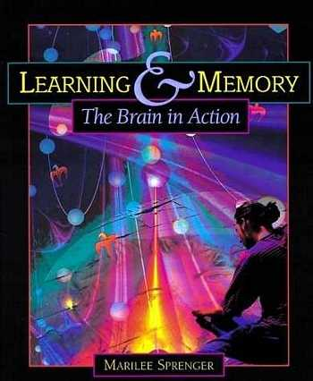 Marilee Sprenger - Learning & Memory - The Brain in Action