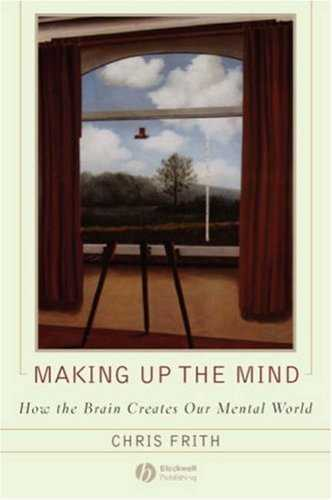 Chris Frith - Making Up the Mind