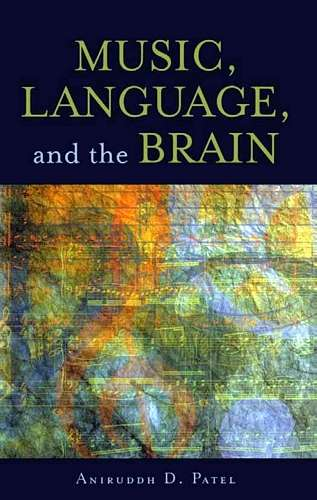 Aniruddh Patel - Music, Language, and the Brain
