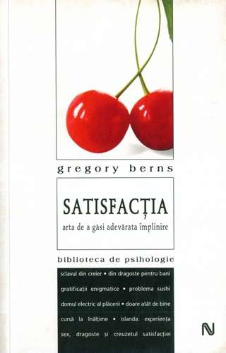 Gregory Berns - Satisfacţia