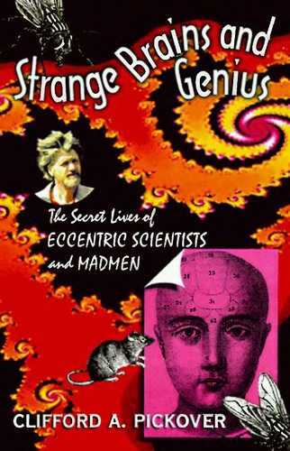 Clifford Pickover - Strange Brains and Genius