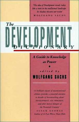 Wolfgang Sachs - The Development Dictionary