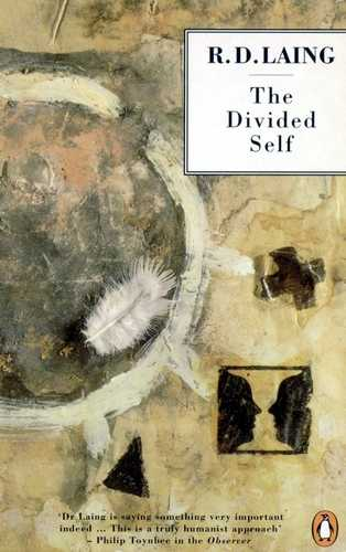 R.D. Laing - The Divided Self