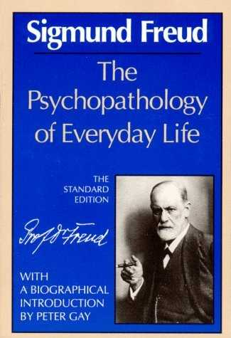 Sigmund Freud - The Psychopatology of Everyday Life