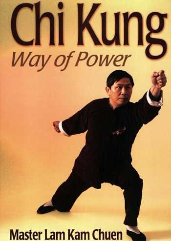 Lam Kam Chuen - Chi Kung - Way of Power