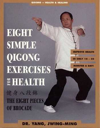 Yang Jwing-Ming - Eight Simple Qigong Exercises for Health