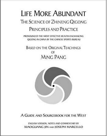 Ming Pang - Life More Abundant - The Science of Zhineng Qigong