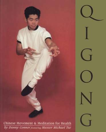 Danny Connor - Qigong - Chinese Movement & Meditation for Health