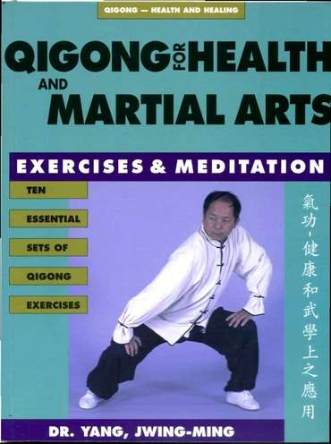 Yang Jwing-Ming - Qigong for Health and Martial Arts