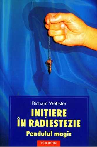 Richard Webster - Iniţiere în radiestezie - Pendulul magic