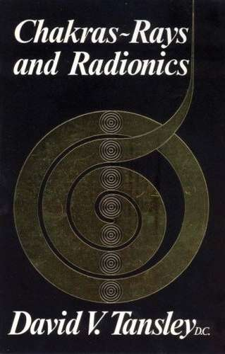David V. Tansley - Chakras-Rays and Radionics